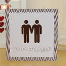 'You're Engaged' Gay Engagement Card