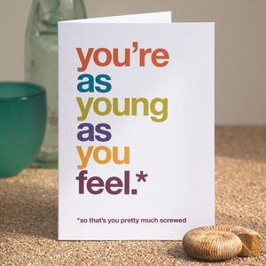 'So That's You Pretty Much Screwed' Funny Birthday Card - view all sale items