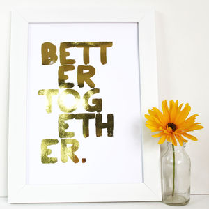 'Better Together' Metallic Gold Print - posters & prints