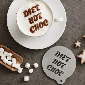 Personalised 'Diet Hot Choc' Drink Stencil For Her - kitchen