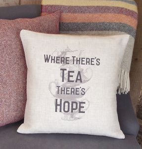 ' Where There's Tea There's Hope ' Cushion - cushions