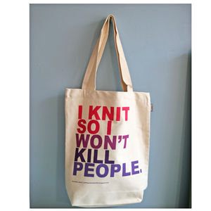 'I Knit So I Won't Kill People' Tote Bag