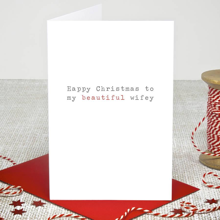 'beautiful Wifey' Christmas Card By Slice Of Pie Designs
