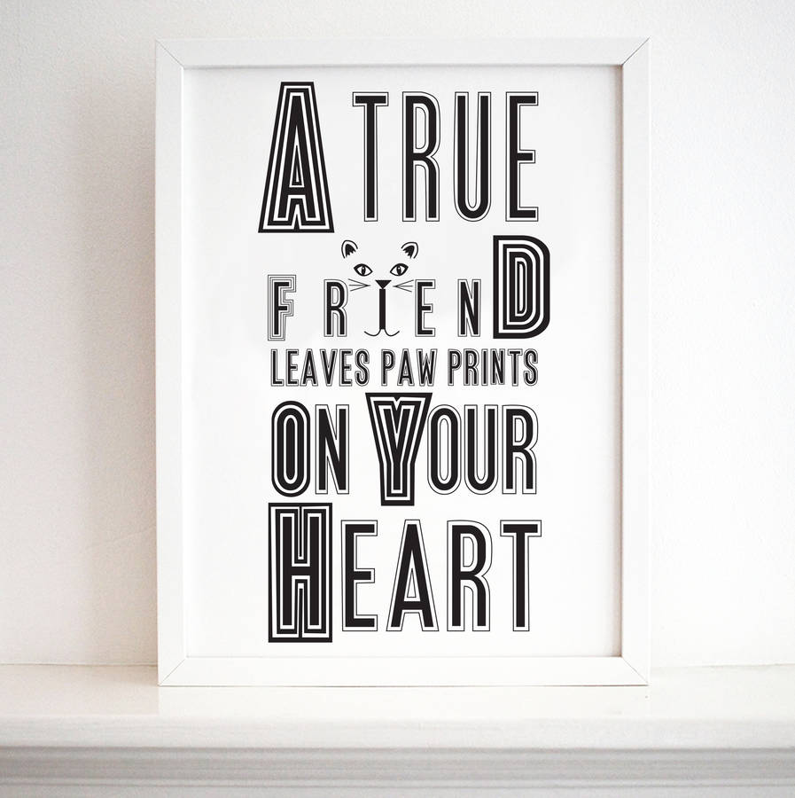 'My Cat Is A True Friend' Print