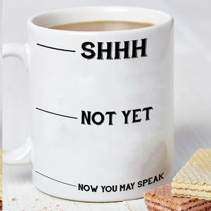 Shhh Don't Talk To Me Monochrome Mug - home