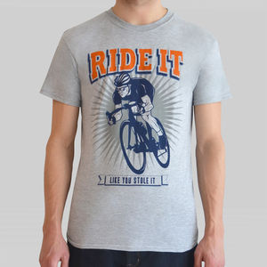 'Ride It Like You Stole It' T Shirt - view all sale items