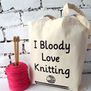 'I Bloody Love Knitting' Tote Bag