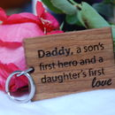 Daddy A Son's First Hero, Daughter's First Love Keyring