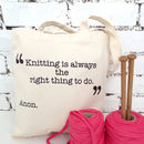 Knitting Is Always Right Tote Bag