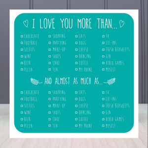 Tick Box Valentines Card 'I Love You More Than'