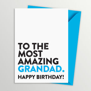 Most Amazing Grandad, Grampy, Gramps Birthday Card