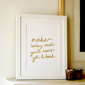 'Make Today Count' Gold Foil Art Print