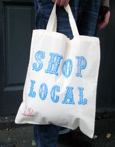 SHOP LOCAL -  ORGANIC SHOPPER/TOTE BAG
