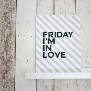 'Friday I'm In Love' A4 Print - home accessories