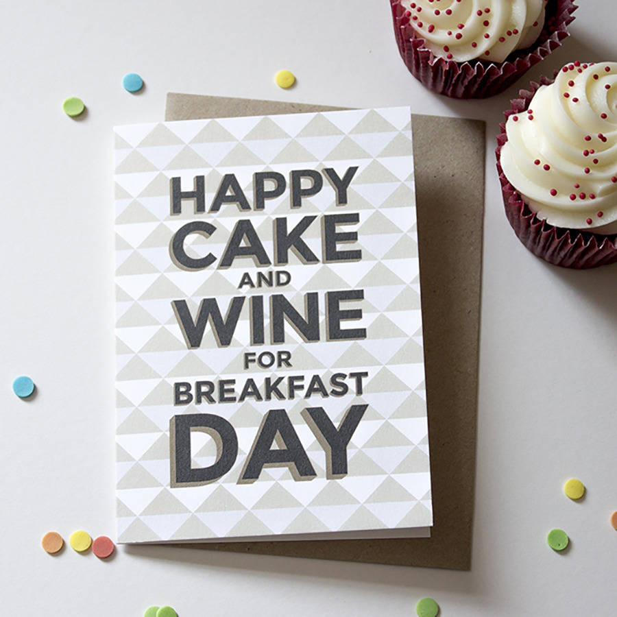 Happy Cake And Wine For Breakfast Day Card By Lovely Cuppa