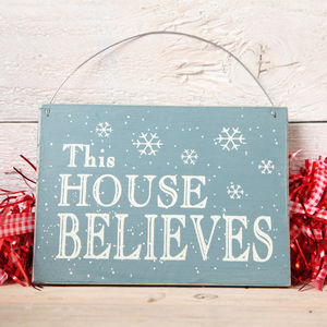 This House Believes Christmas Sign - christmas parties & entertaining