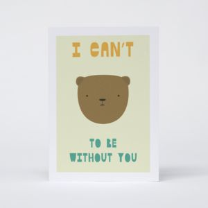 'I Can't Bear To Be Without You' Card - valentine's cards