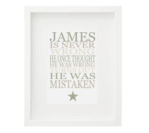 Personalised Framed Print 'I'm Never Wrong..'