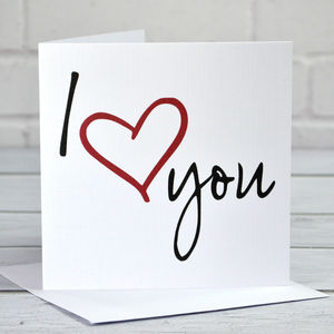 I Love You Valentine's Day Card - valentine's cards