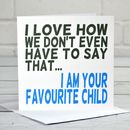 Favourite Child Fathers Day Card