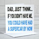 Could Have Had A Supercar Father's Day Card
