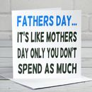 Funny Father's Day Is Like Mother's Day Card