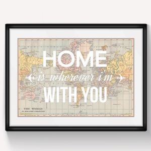 World Map Print 'Home Is Wherever..' - view all sale items