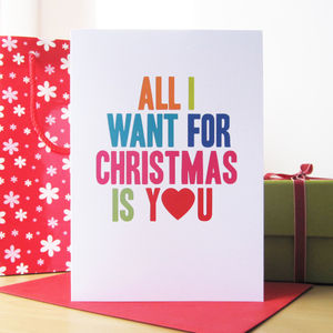 'All I Want For Christmas Is You' Christmas Card - cards & wrap