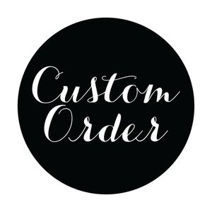 Custom Order For Kathryn