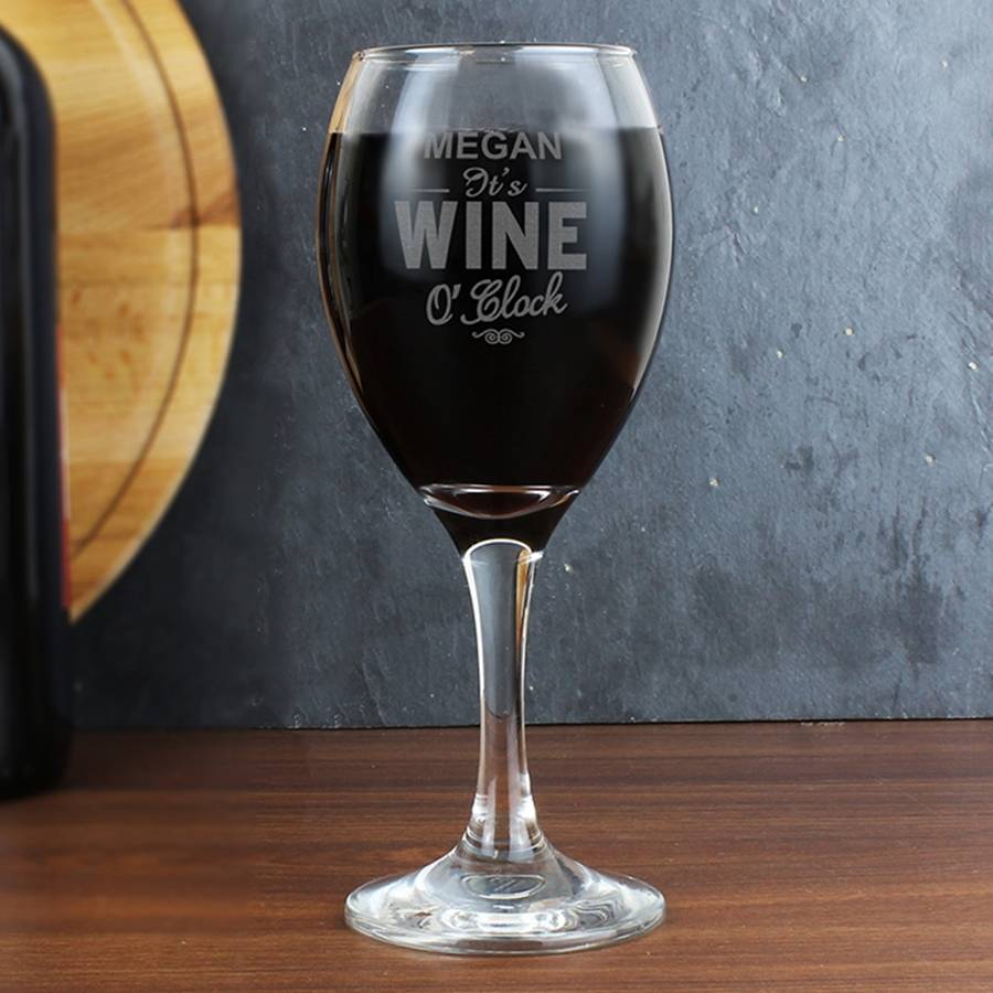 Personalised It S Wine O Clock Engraved Wine Glass By