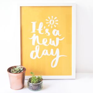 'It's A New Day' Typographic Print - refresh your walls