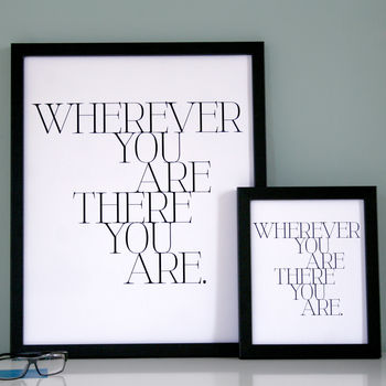 Wherever You Are Print