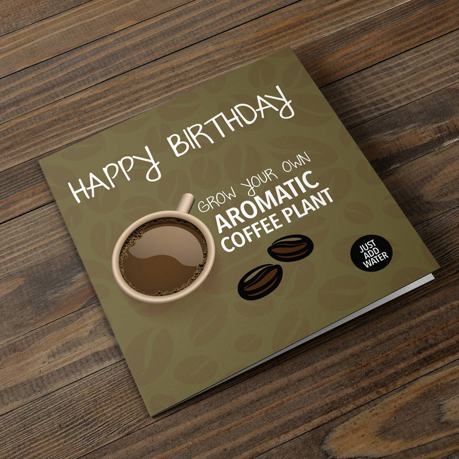 grow your own coffee plant birthday card by plants from seed, Birthday card