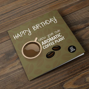 Grow Your Own Coffee Plant Birthday Card - gardening