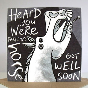 'Heard You Were Feeling Horse' Card - get well soon cards