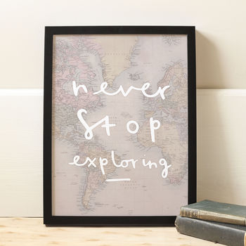 'Never Stop Exploring' Map Print