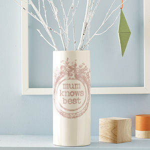 'Mum Knows Best' Vase - best gifts for mums