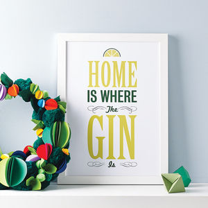 'Home Is Where The Gin Is' Print - prints for christmas