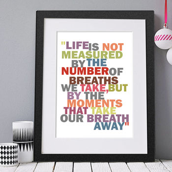 'Life Is Not Measured' Print