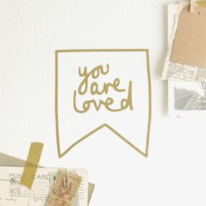 'You Are Loved' Wall Or Mirror Sticker - wall stickers