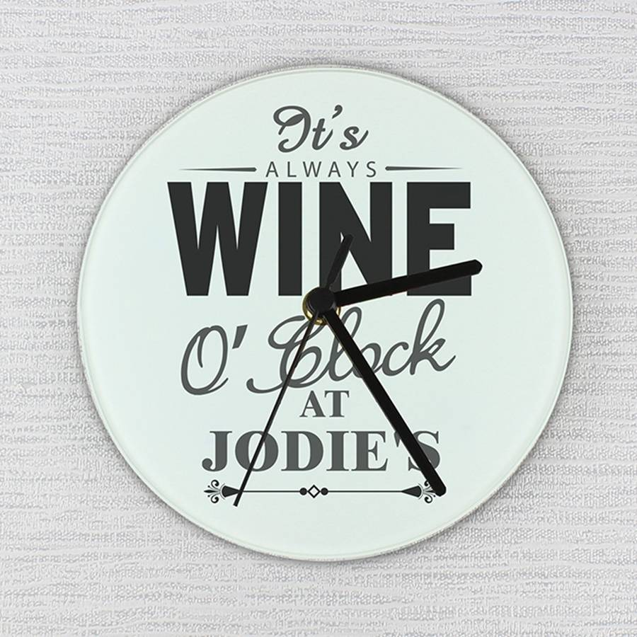 u0026 39 it u0026 39 s wine o u0026 39 clock u0026 39  personalised wall clock by hope and