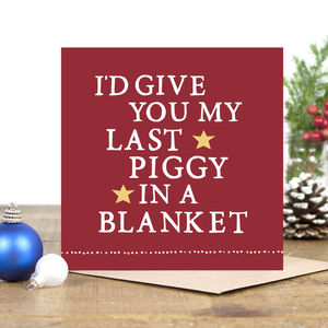 'Last Piggy In A Blanket' Christmas Card - cards