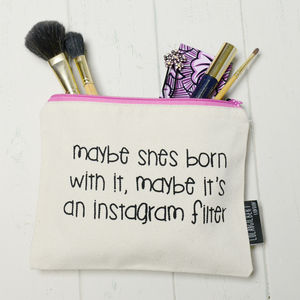 'Maybe It's An Instagram Filter' Make Up Bag - hen party styling