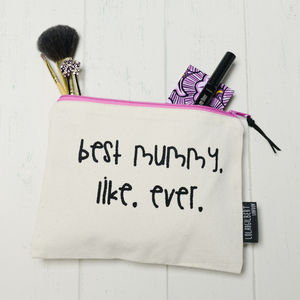 'Best Mummy Ever' Make Up Bag