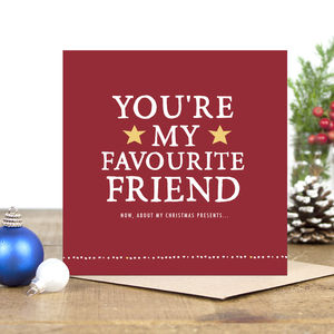 'You're My Favourite Friend' Christmas Card