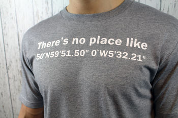 Men's Personalised 'There's No Place Like' T Shirt