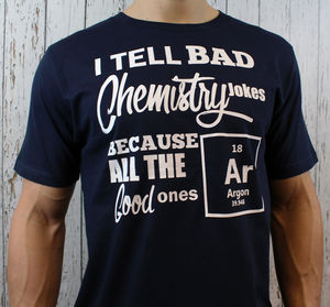 Men's Chemistry Jokes T Shirt - gifts for geeks