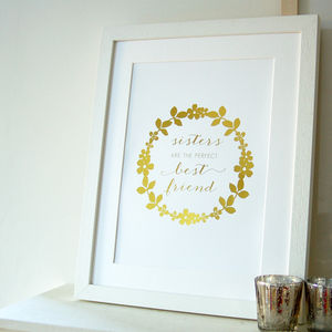 Gold Foil 'Sisters Are The Perfect Best Friend' Print - posters & prints