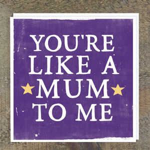 'Like A Mum To Me' Card