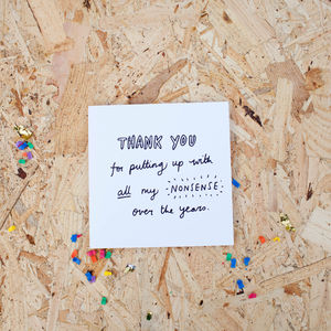 Thank You For Putting Up With… Card - thank you cards